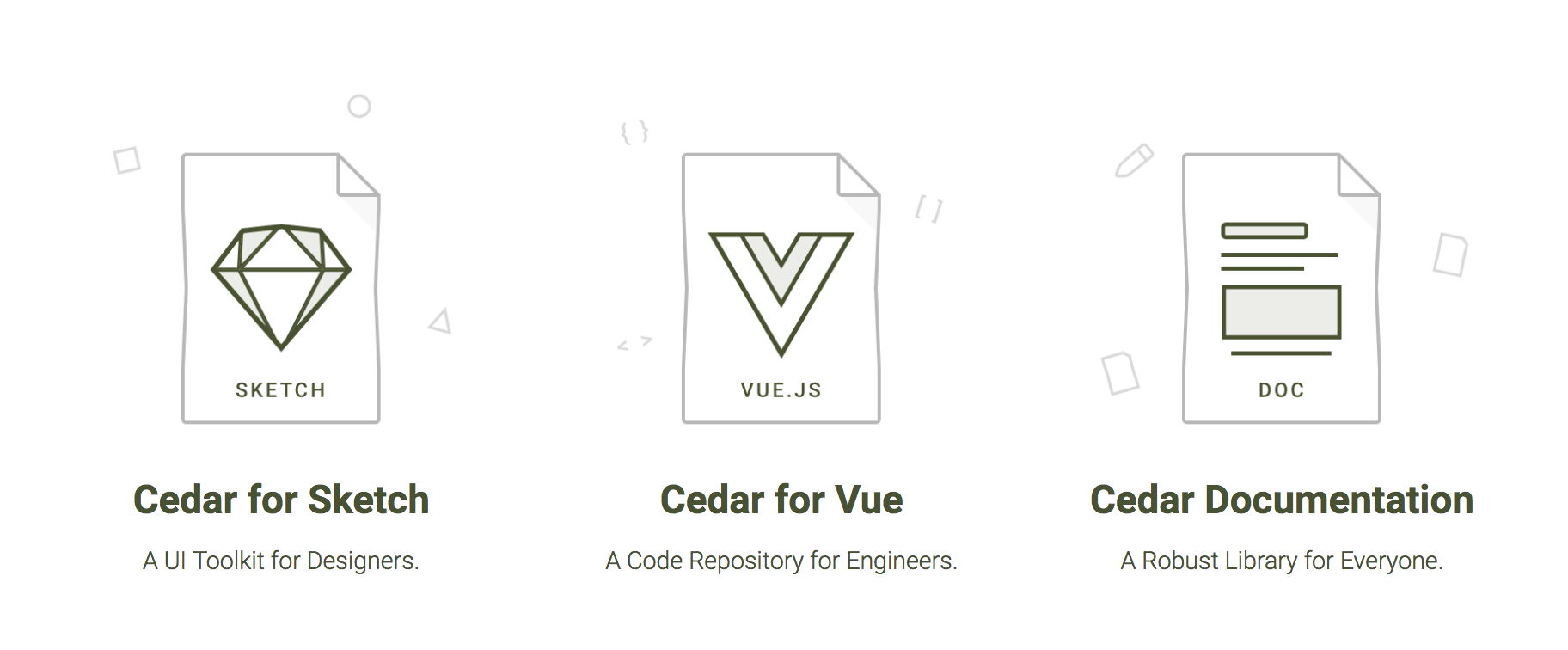 Cedar provides design assets for sketch, Vue.js components and the documentation to use them.